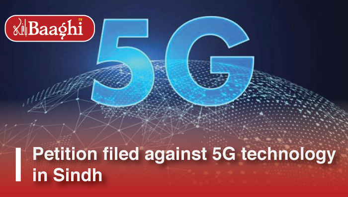 Petition filed against 5G technology in Sindh