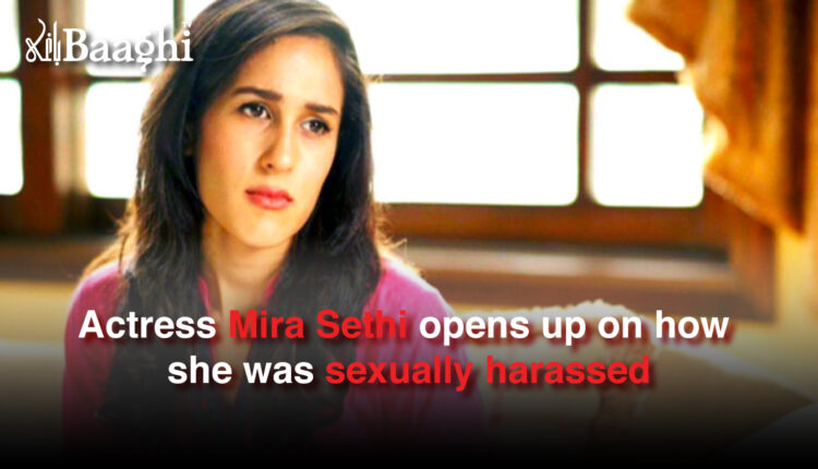 Actress Mira Sethi opens up on how she was sexually harassed