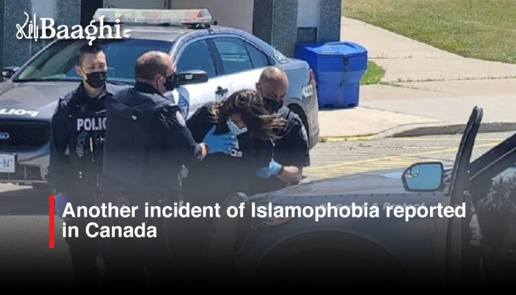 Another incident of Islamophobia reported in Canada #Baaghi