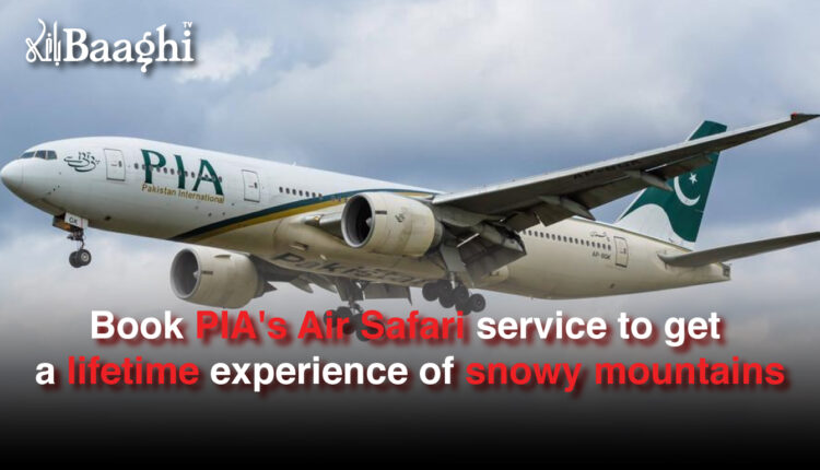Book PIA's Air Safari service to get a lifetime experience of snowy mountains #Baaghi