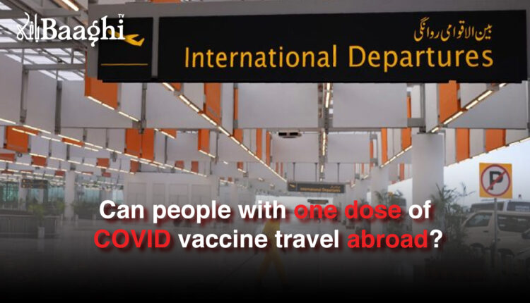 Can people with one dose of COVID vaccine travel abroad? #Baaghi