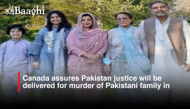 Canada assures Pakistan justice will be delivered for murder of Pakistani family in hate attack #baaghi