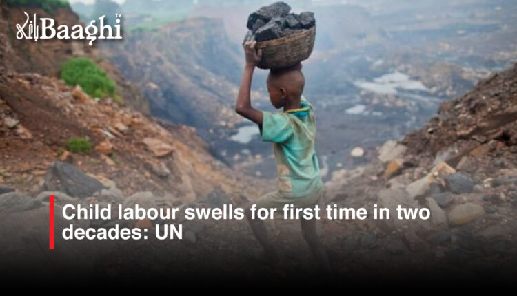Child labour swells for first time in two decades: UN #baaghi