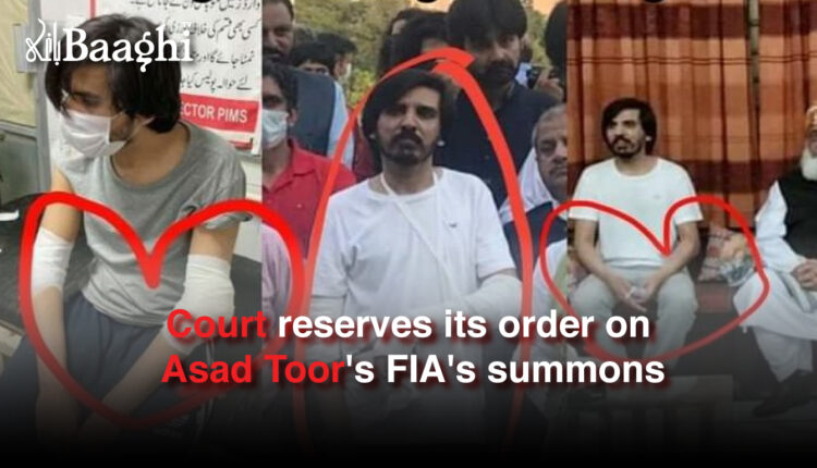 Court reserves its order on Asad Toor's FIA's summons