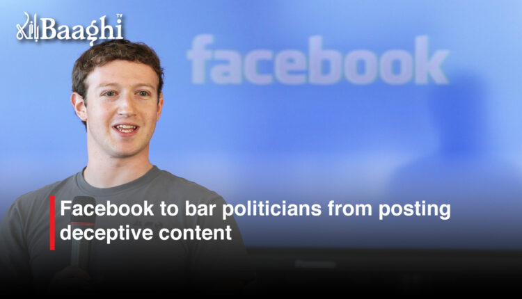 Facebook to bar politicians from posting deceptive content #Baaghi