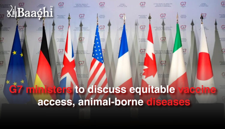 G7 ministers to discuss equitable vaccine access, animal-borne diseases