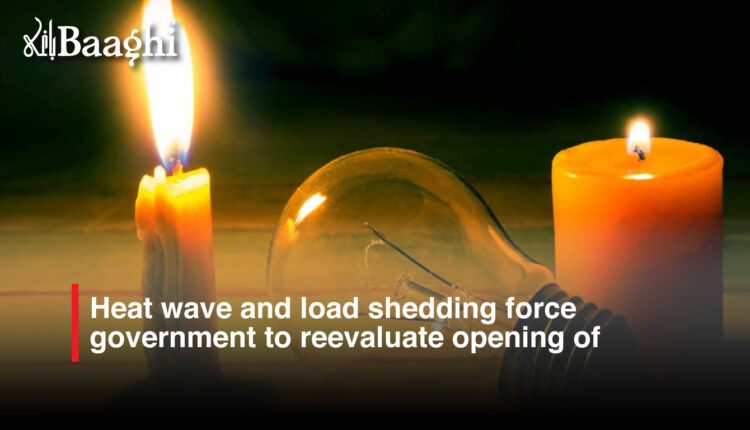 Heat wave and load shedding force government to reevaluate opening of schools #baaghi
