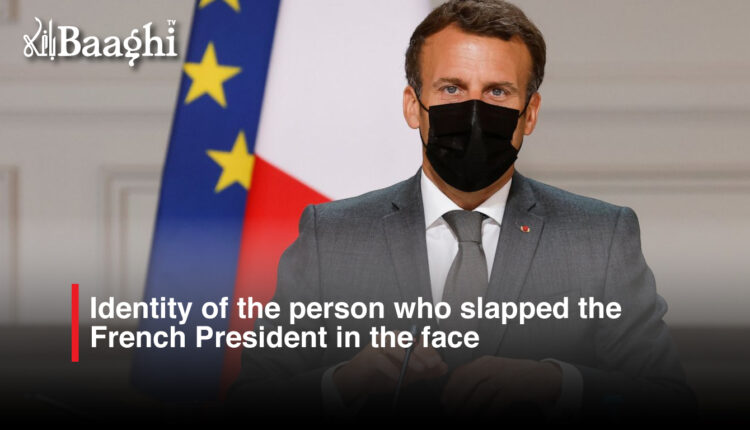 Identity of the person who slapped the French President in the face #baaghi