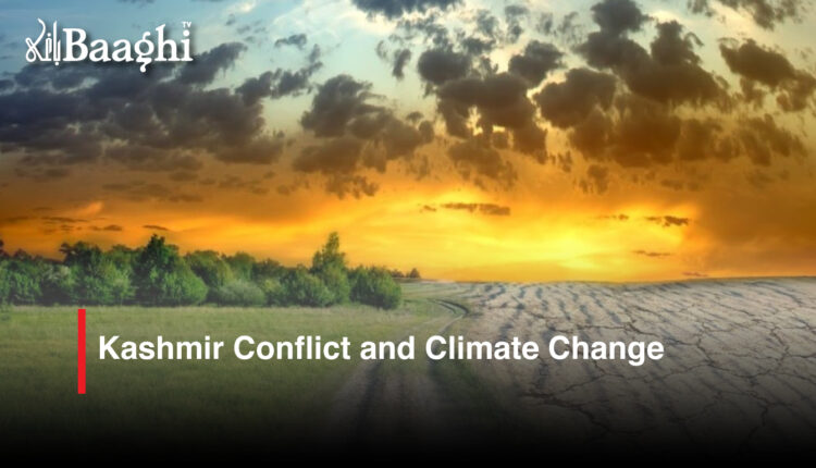 Kashmir Conflict and Climate Change #Baaghi