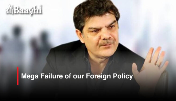 Mega Failure of our Foreign Policy