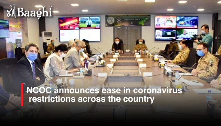 NCOC announces ease in coronavirus restrictions across the country #baaghi