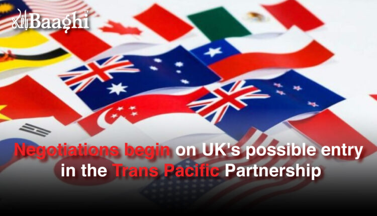 Negotiations begin on UK's possible entry in the Trans Pacific Partnership