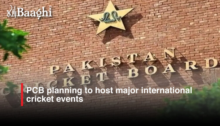 PCB planning to host major international cricket events #baaghi