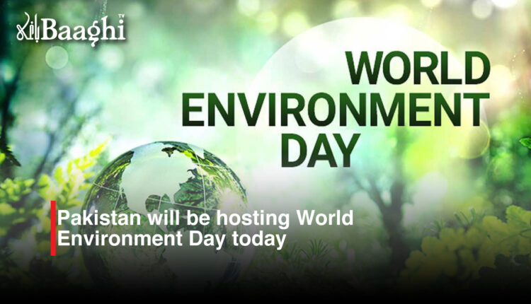 Pakistan will be hosting World Environment Day today
