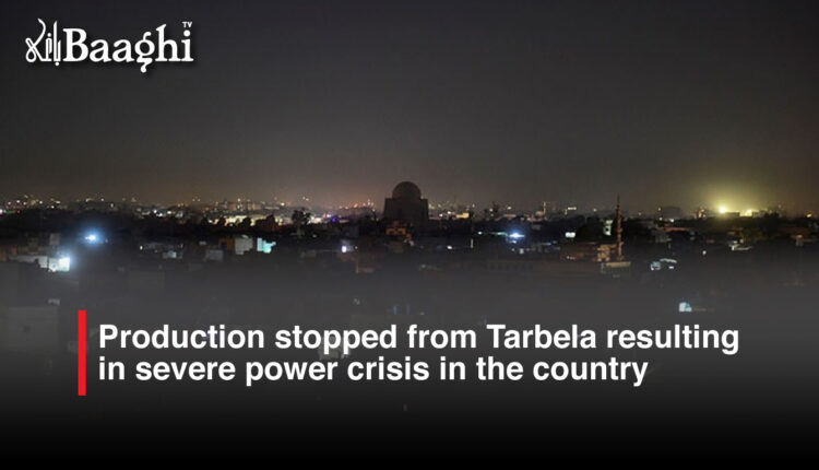 Production stopped from Tarbela resulting in severe power crisis in the country #Baaghi