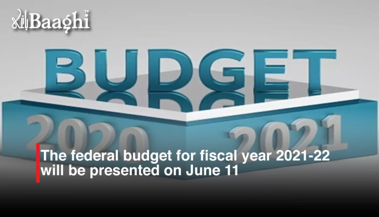The federal budget for fiscal year 2021-22 will be presented on June 11 #baaghi
