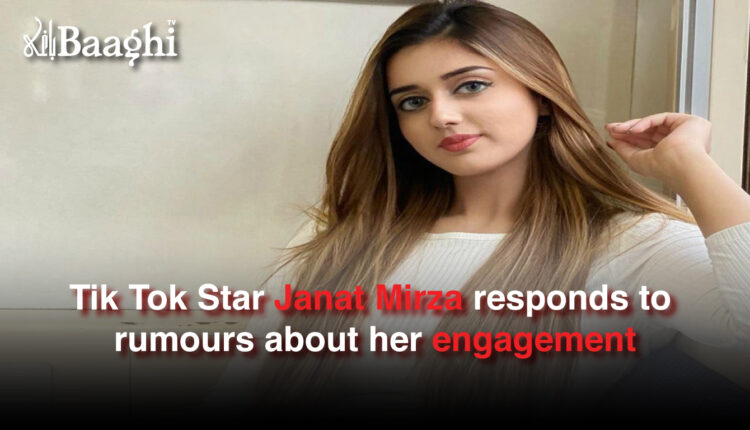 Tik Tok Star Janat Mirza responds to rumours about her engagement