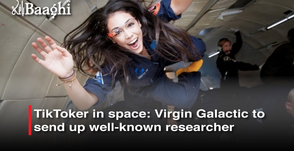 TikToker in space: Virgin Galactic to send up well-known researcher #Baaghi