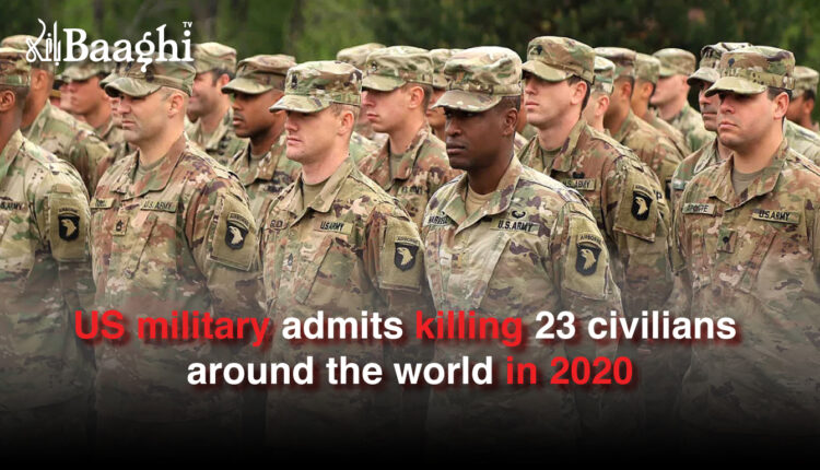 US military admits killing 23 civilians around the world in 2020 #baaghi