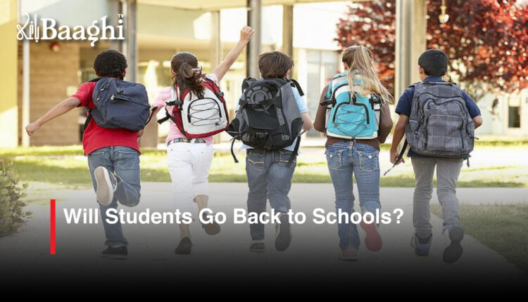 Will Students Go Back to Schools? #Baaghi