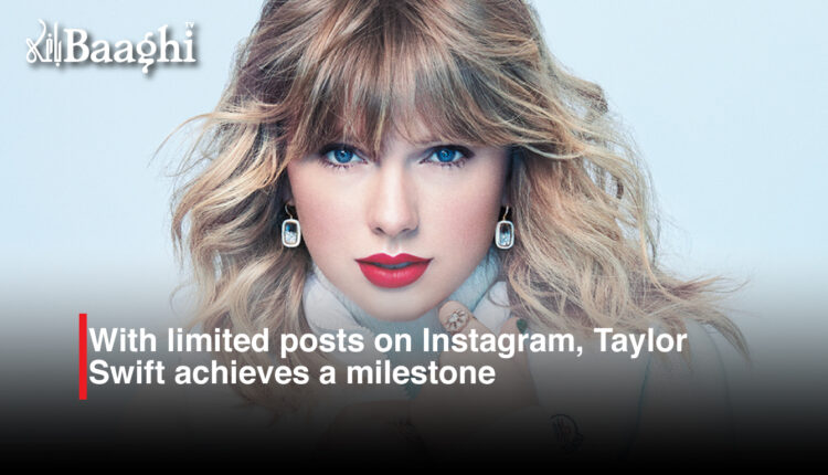 Taylor Swift Achieves #Baaghi