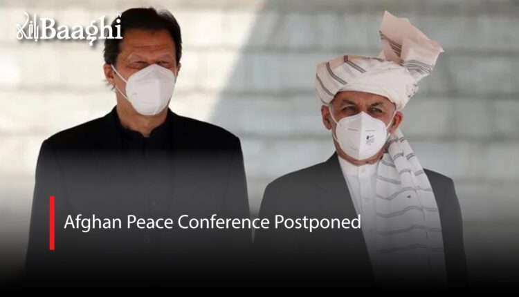 Afghan-Peace-Conference-Postponed #Baaghi