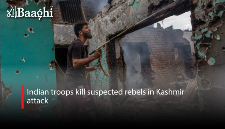 Indian-troops-kill-suspected-rebels-in-Kashmir-attack #Baaghi