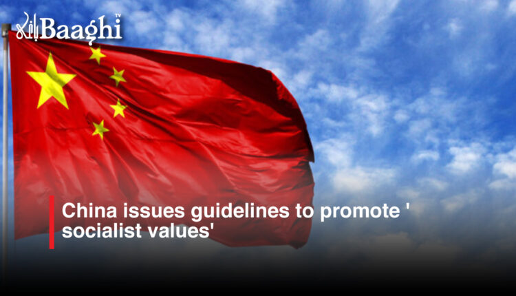China-issues-guidelines-to-promote-'socialist-values' #Baaghi