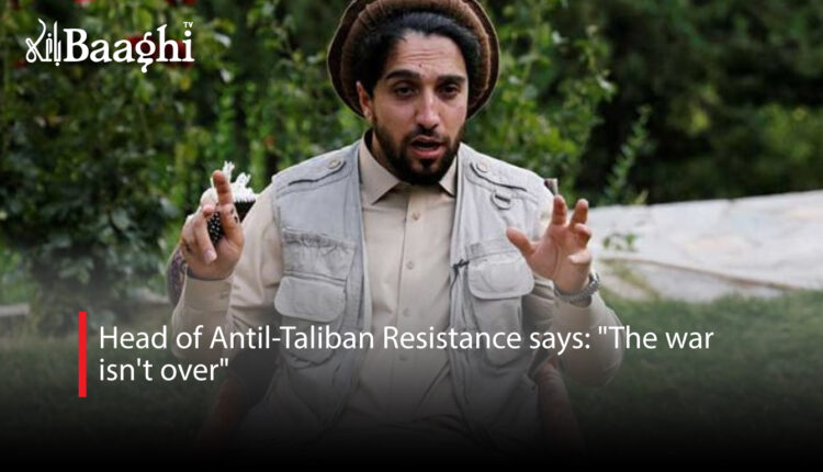 Head-of-Antil-Taliban-Resistance-says-The-war-isn't-over #Baaghi