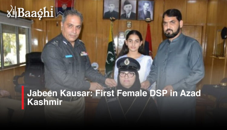 Jabeen-Kausar-First-Female-DSP-in-Azad-Kashmir #Baaghi