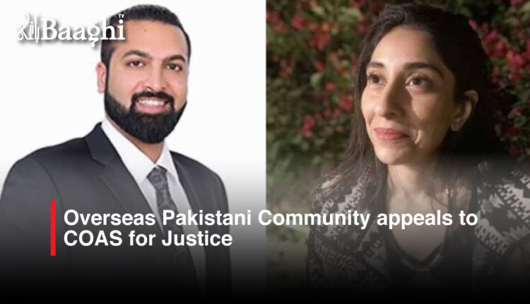 Overseas-Pakistani-Community-appeals-to-COAS-for-Justice #Baaghi