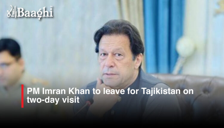 PM-Imran-Khan-to-leave-for-Tajikistan-on-two-day-visit #Baaghi