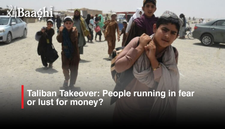 Taliban-Takeover-People-running-in-fear-or-lust-for-money #Baaghi